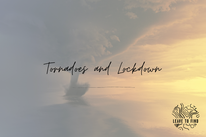 Tornadoes and Lockdown
