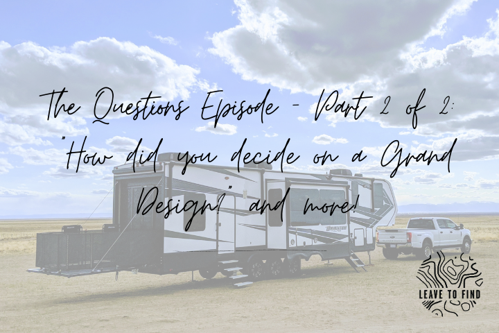 "The Questions Episode – Part 2 of 2: ""How did you decide on a Grand Design?"" and more!"
