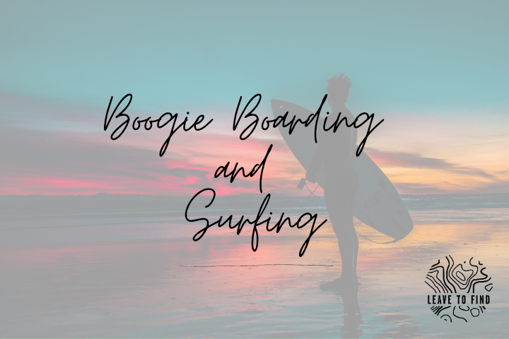 Boogie Boarding and Surfing